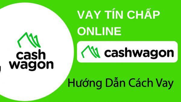 Vay tiền nhanh Online tại Cashwagon Cần Thơ