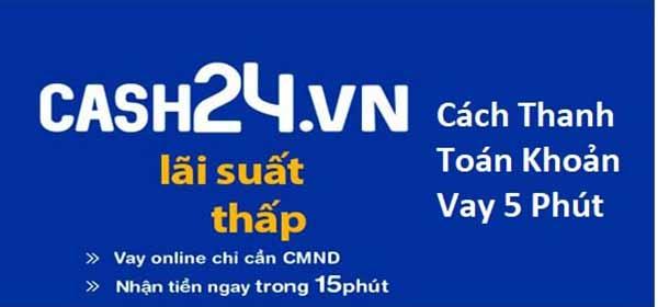 vay tiền nóng bằng CMND tại Cash24