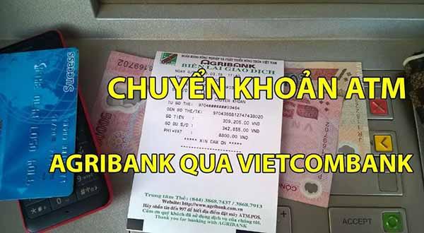 Chuyển tiền từ Agribank sang Vietcombank trực tiếp tại ATM