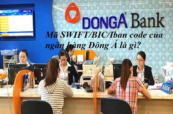 Mã Swift code ngân hàng Đông Á