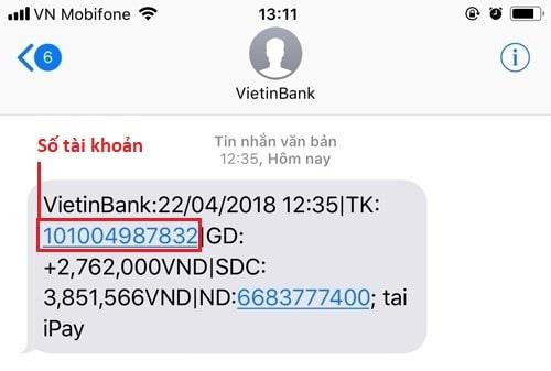 Số tài khoản nằm ngay bên trong tin nhắn SMS thông báo biến động số dư Vietinbank gửi cho bạn
