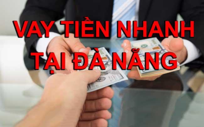 Vay tiền mặt nóng gấp tại Đà Nẵng